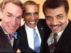 Obama, Bill Nye, Niel DeGrasse Tyson.