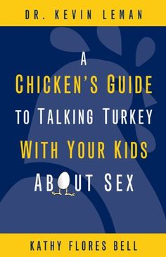 A Chicken's Guide to Talking Turkey with Your Kids About Sex by Kevin Leman http://www.amazon.com/dp/0310283507/ref=cm_sw_r_pi_dp_jC5Mtb0TP9AGBCKY