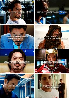 Tony Stark: That boy with a broken heart - he's worth more than he realizes.