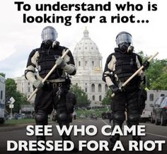 To understand who is looking for a riot see who came dressed for a riot | Anonymous ART of Revolution