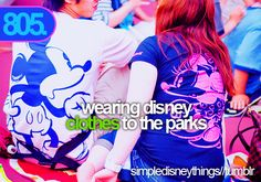805: Wearing Disney clothes to the parks. #SimpleDisneyThings