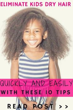 How to eliminate kids dry hair quickly and easily with these 10 tips