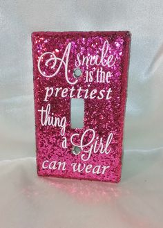 "BLING PINK GLITTER LIGHT SWITCH COVER ""A SMILE IS THE PRETTIEST THING A GIRL CAN WEAR"""