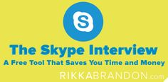 Learn how to use Skype Interviews to save time and money during your interview process at http://www.rikkabrandon.com/the-skype-interview-a-free-tool-that-saves-you-time-and-money