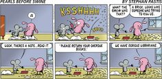 Pearls Before Swine by Stephan Pastis. We aren't that strict, promise! Library Week, Library Boards, Library Ideas, Library Themes, Librarian Humor, School Librarian, I Love Books, Books To Read, Library Science