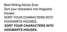 Best writing advice ever. Define your characters.