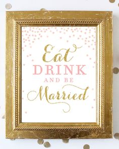 Excited to share the latest addition to my #etsy shop: Eat Drink and Be Married Sign 8x10 . Bridal Shower Wedding Printable Sign . Pink and Gold Glitter . Digital Instant Download . Printable