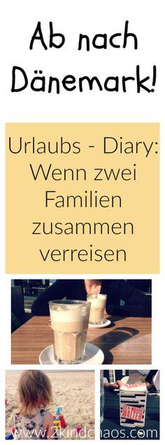 Urlaub in Dänemark // Diary: Wenn zwei Familien zusammen verreisen // 2KindChaos Eltern Blogazin