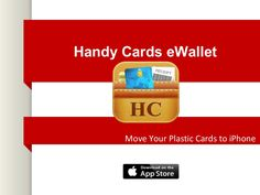 Handy Cards eWallet : Store, manage and spend in a smarter way by gefuldensoftware via Slideshare