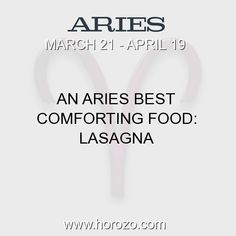 Fact about Aries: An Aries Best Comforting Food: Lasagna #aries, #ariesfact, #zodiac. Aries, Join To Our Site https://www.horozo.com  You will find there Tarot Reading, Personality Test, Horoscope, Zodiac Facts And More. You can also chat with other members and play questions game. Try Now!
