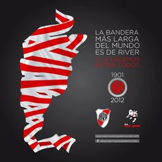 The longest flag of the world is from River Plate and we do it between all.