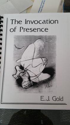 THE INVOCATION OF PRESENCE by Eugene J. Gold