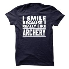 I smile because I like Archery - 1015 T Shirts, Hoodies. Check price ==► https://www.sunfrog.com/LifeStyle/I-smile-because-I-like-Archery--1015.html?41382 $24