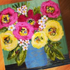 Flower Bouquet Drawing, Flower Art, Acrylic Flowers, Painted Flowers, Happy Flowers, Summer Flowers, Oil Painting Techniques, Primitive Folk Art, Crafts To Do