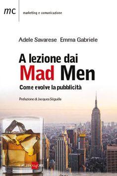 A lezione dai Mad Men: come evolve la pubblicità