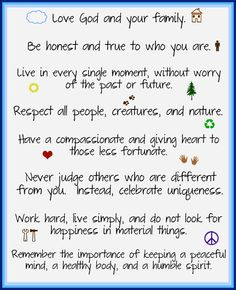 I try to live by these & only wish everyone would. The world wpuld be a better & happier place. Its very simple. Sign Quotes, Words Quotes, Wise Words, Me Quotes, Sayings, I Love My Son, Love Of My Life, To My Daughter, Daughters