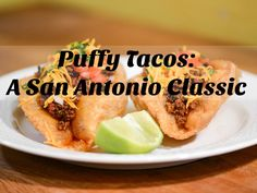 Puffy Tacos ar ea classic San Antonio dish. We have recipes for you to try puffy tacos at home