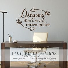 """Dreams Don't Work Unless You Do"" www.lacybella.com 