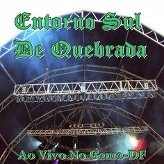 Entorno Sul De Quebrada Ao Vivo No Gama-DF 2007 Download