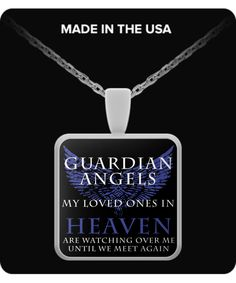 Guardian Angels Necklace Blue Guardian Angels My Loved Ones In Heaven Are Watching Over Me, Until We Meet Again