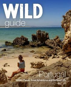 A new compendium of adventures, from the best-selling Wild Guide series (winner of travel guidebook of the year This guide to Portugal, one of Europe's fastest growing adventure holiday destin Hidden Places, Secret Places, Portugal Vacation, Portugal Trip, Portugal Travel, Holiday Weather, Faro Portugal, Portugal Holidays, Hidden Beach