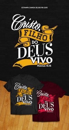 Camisa DEJAD RN 2015 on Behance New T Shirt Design, Shirt Print Design, Tee Shirt Designs, Custom T Shirt Printing, Printed Shirts, Cool T Shirts, Tee Shirts, Gospel Bible, God Quotes About Life