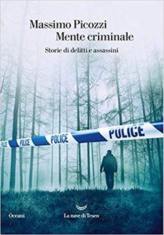 Amazon.it: Mente criminale. Storie di delitti e assassini - Massimo Picozzi - Libri Ebooks, Logos, Medici, Serie Tv, Conte, Movie Posters, Amazon, Free, Biography