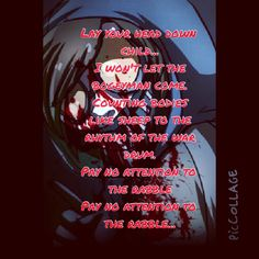 ~Sad Creepypasta Quotes~ Lay your head down child...I won't let the bogeyman come. Counting bodies like sheep to the rhythm of the war drum. Pay no attention to the rabble, Pay no attention to the rabble...-Ticci Toby