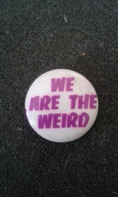 "Vintage 1980s Pinback Button Unworn Deadstock ""We are the weird"""