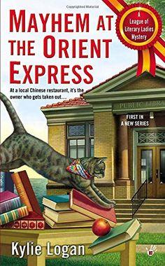 Mayhem at the Orient Express (League of Literary Ladies) by Kylie Logan http://smile.amazon.com/dp/0425257754/ref=cm_sw_r_pi_dp_4ZCKwb0QB0MXJ