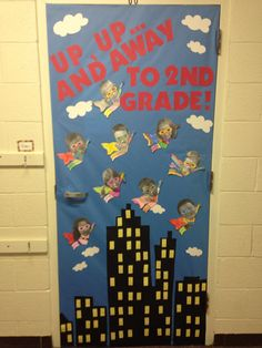 Superhero door decor. This would be adorable for when the 2nd graders are off to 3rd grade!