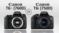 A COMPARISON OF CANON DIGITAL CAMERAS: REBEL T6I VS. REBEL T6S!!