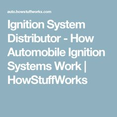 Ignition System Distributor - How Automobile Ignition Systems Work | HowStuffWorks