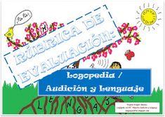 Lenguaje en flor: RÚBRICA DE EVALUACIÓN: LOGOPEDIA - AUDICIÓN Y LENGUAJE
