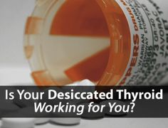 5 Reasons Your Desiccated Thyroid Is Not Working