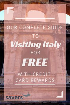 Follow these tips to visit Italy for free! We love frugal travel and show you just how simple it is with credit card rewards.