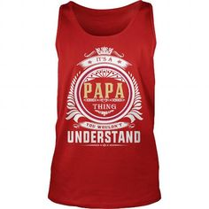 papa  Its a papa Thing You Wouldnt Understand  T Shirt Hoodie Hoodies YearName Birthday