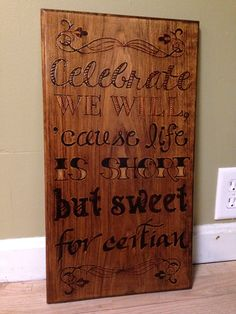 Wood burned quote for Jenn.