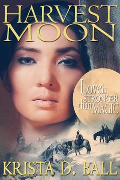 Krista D. Ball's Harvest Moon. Cover art by Marion Sipe, Dreamspring Design.