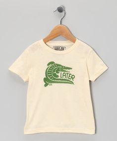 Take a look at this Ivory 'Later'' Gator Tee - Toddler & Kids by Solid Threads on #zulily today!