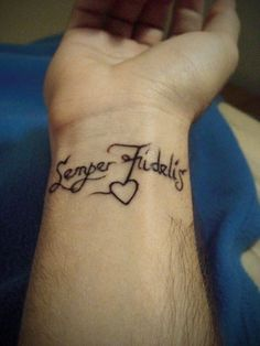 Semper Fidelis Tattoo. I would get this or something like it. (Always Faithful) USMC! Was thinking the F curls into an infinity symbol