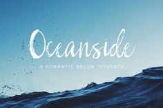 Oceanside | Romantic Brush Typeface by Jen Wagner Co on @creativemarket