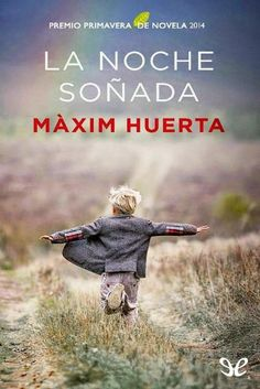 Buy La noche soñada: Premio Primavera de Novela 2014 by Máximo Huerta and Read this Book on Kobo's Free Apps. Discover Kobo's Vast Collection of Ebooks and Audiobooks Today - Over 4 Million Titles!