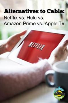 Alternatives to cable: comparing streaming services. Netflix vs. Hulu vs. Amazon Prime vs. Apple TV.