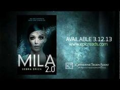 MILA 2.0 by Debra Driza Mila was living with her mother in a small Minnesota town when she discovered she was also living a lie.  She was never meant to learn the truth about her identity. She was never supposed to remember the past—that she was built in a computer science lab, and programmed to do things real people would never do.