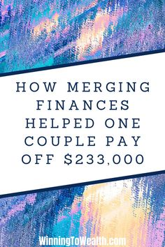 How Combining Finances Helped This Couple Pay Off $233,000 Ways To Save Money, Make More Money, Money Tips, Money Saving Tips, Total Money Makeover, Financial Tips, Debt Payoff, How To Get Rich, What Is Life About