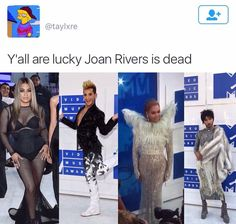 Fashion police I remember when Joan rivers was on there. Come looking hot mess at award show and she'll spark ur life