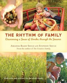 The Rhythm of Family: Discovering a Sense of Wonder through the Seasons - Amanda Blake Soule, Stephen Soule: Books Handmade Home, Handmade Gifts, Books To Read, My Books, Thing 1, This Is A Book, Rodin, Book Worms, Amanda