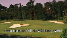 4 Great Golf Courses at Walt Disney World