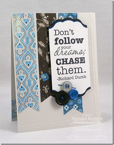 C4C challenge card blue, white and another color - love this saying!